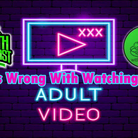 What's Wrong With Watching Porn?