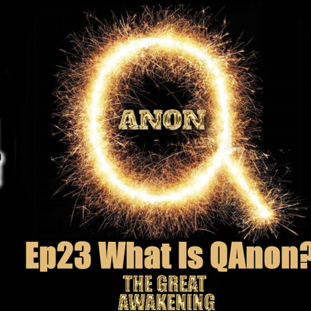 What is QAnon (The Great Awakening)?