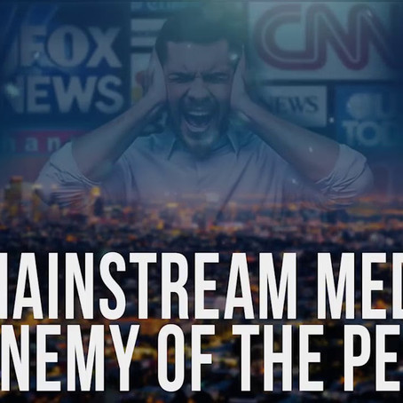 Ep.2 Why the Mainstream Media IS The Enemy Of The People