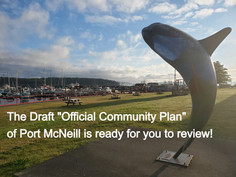 The Draft of the Official Community Plan for Port McNeill is ready for resident feedback - Sept 29