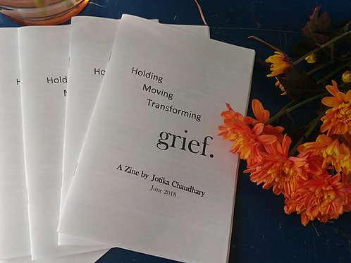 Holding, Moving Transforming Grief Zine