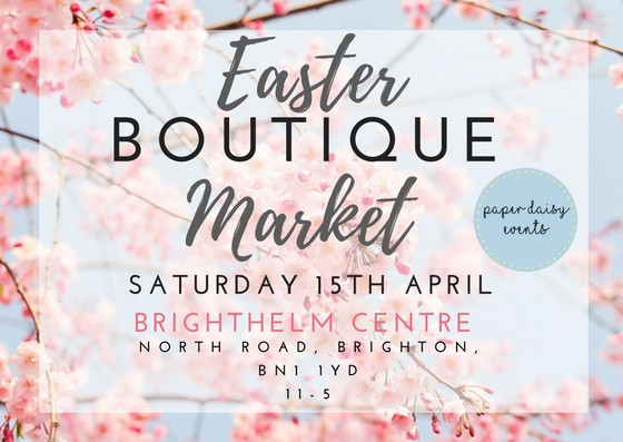 Easter Boutique Market Brighton Paper Daisy Events