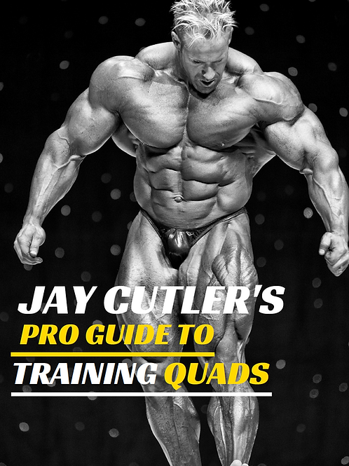 Jay Cutler's Pro Guide to Training Quads