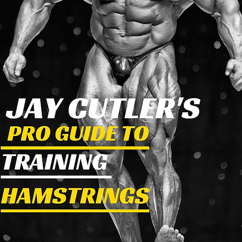 Jay Cutler's Pro Guide to Training Hamstrings