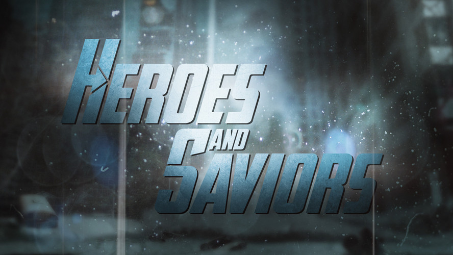 Heroes and Saviors