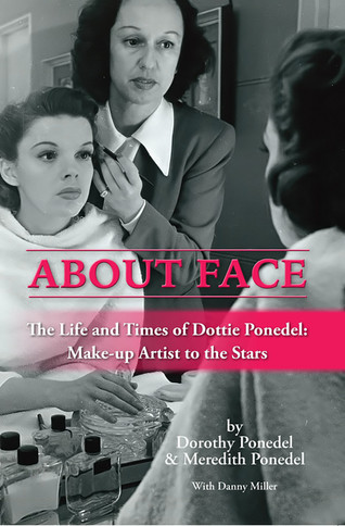 'About Face, The Life and Times of Dottie Ponedel: Make-up Artist to the Stars' a stirring c