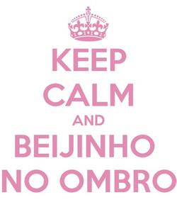 keep-calm-and-beijinho-no-ombro-1a