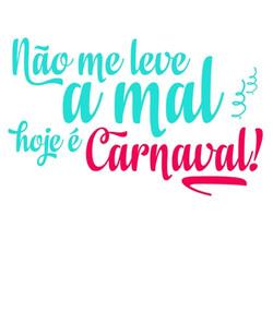tshirt_view_nao-me-leve-a-mal-hoje-e-carnaval