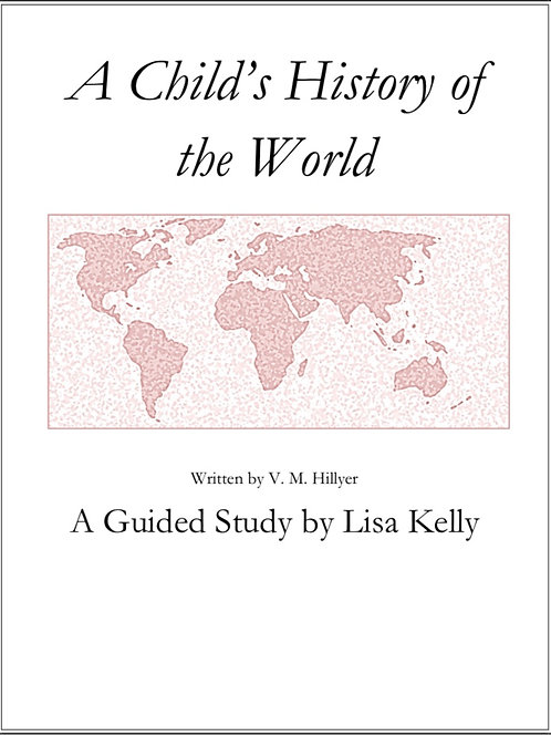 A Child's History of the World: A Guided Study