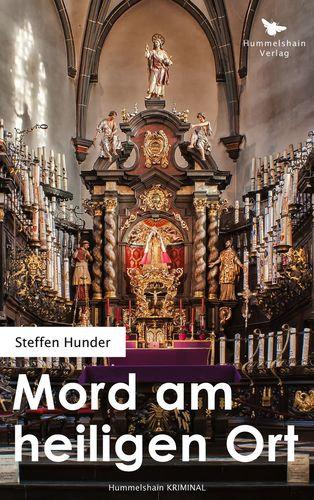 Mord am heiligen Ort - Steffen Hunder