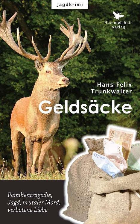 Geldsäcke – Hans-Felix Trunkwalter