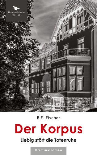 Der Korpus - B. E. Fischer