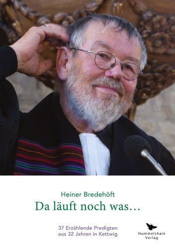 Da läuft noch was - 32 erzählende Predigten aus 32 Jahren in Kettwig