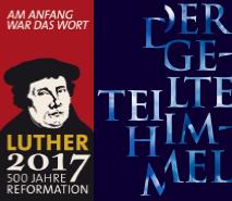 Luther2017. Der geteilte Himmel