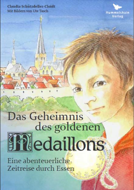 Das Geheimnis des goldenen Medaillons - Claudia Schützdeller-Cloidt