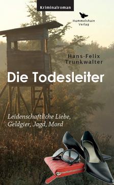Die Todesleiter - Hans-Felix Trunkwalter