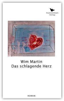 Das schlagende Herz - Wim Martin