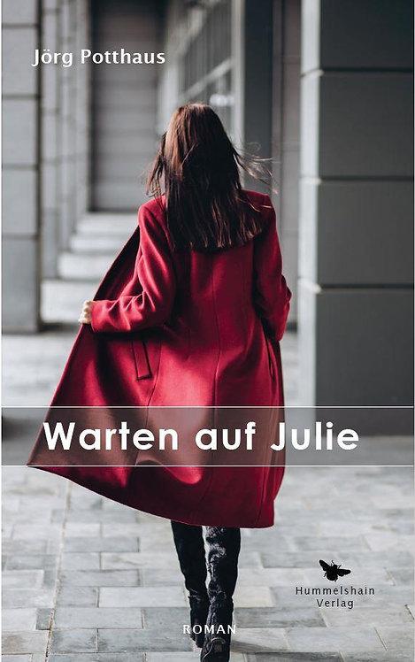 """""""Warten auf Julie"""" - Jörg Potthaus"""