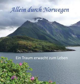 """Reisetagebuch """"Allein durch Norwegen"""""""