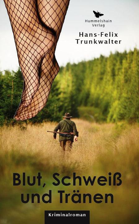 Blut, Schweiß und Tränen - Hans-Felix Trunkwalter