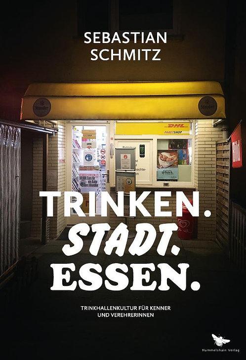 Trinken.Stadt.Essen - Sebastian Schmitz