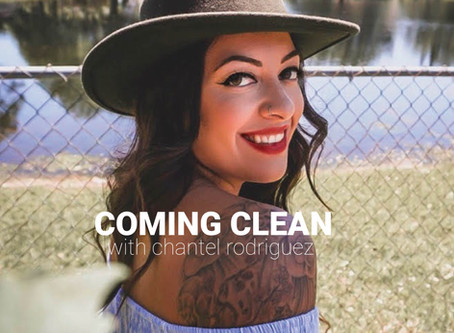 COMING CLEAN WITH CHANTEL RODRIGUEZ