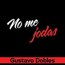 Gustavo_dobles_No me jodas_final_cover.j