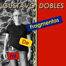 Gustavo_Dobles_Fragmentos_de_mi.jpg