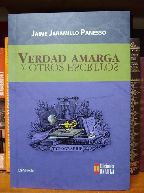 Vardad amarga y otros escritos. Jaime Jaramillo Panesso
