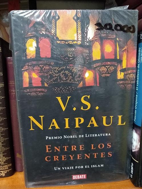 Entre los creyentes . V. S. Naipaul