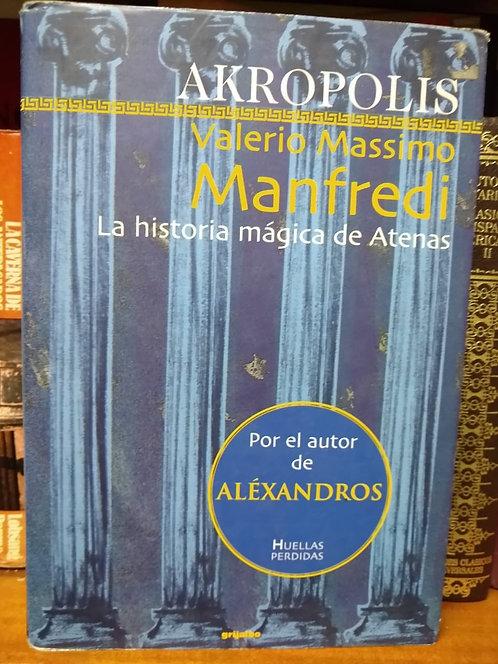 Akropolis. La historia mágica de Atenas. Valerio Massimo Manfredi
