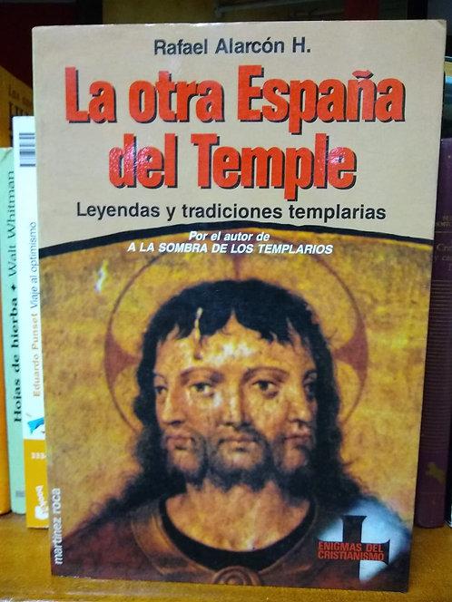 La otra España del temple. Rafael Alarcón H.