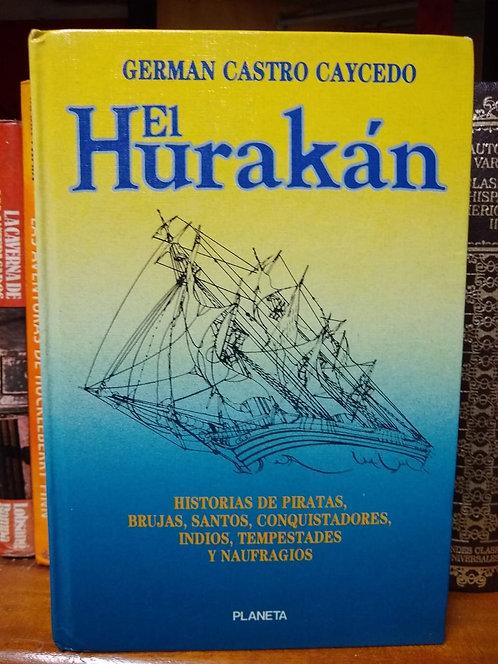El Hurakán. Germán Castro Caycedo.