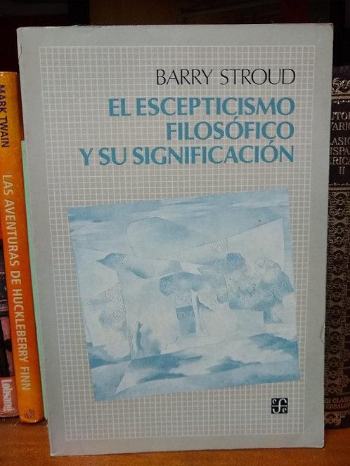 El escepticismo filosófico y su significación. Barry Stroud