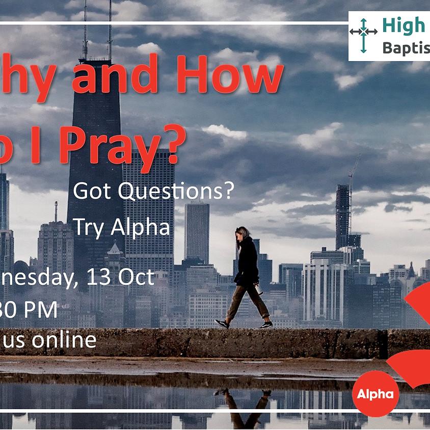 ALPHA Course: Why and How Do I Pray?