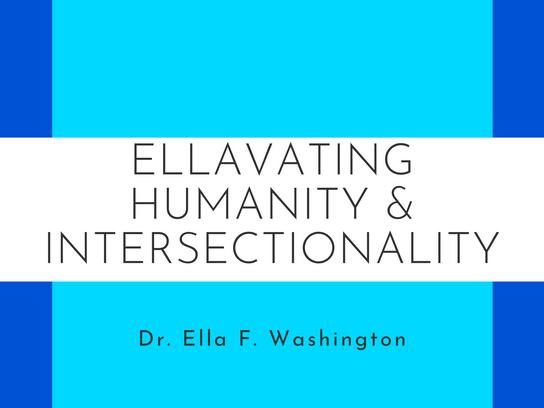 Ellavating Humanity & Intersectionality