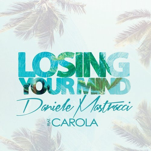 Cover Label Losing Your Mind Daniele Mastracci feat. Carola Jasmins