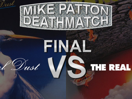 Mike Patton Deathmatch The Winner!