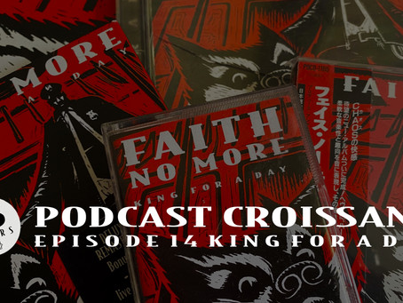 Podcast Croissant Episode 14 : King For A Day