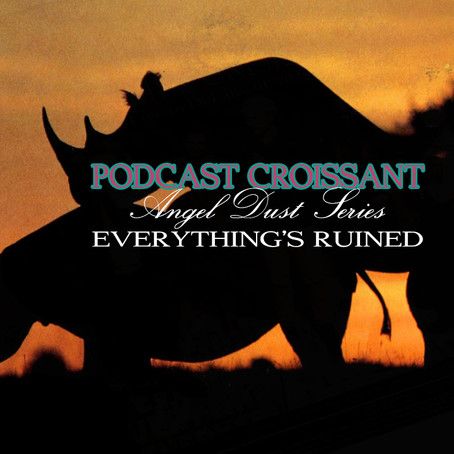 Podcast Croissant Episode 27 - Everything's Ruined