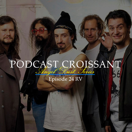 Podcast Croissant | Angel Dust Series - RV