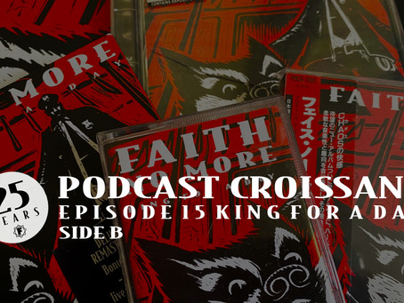 Podcast Croissant Episode 15 | King For A Day Side B