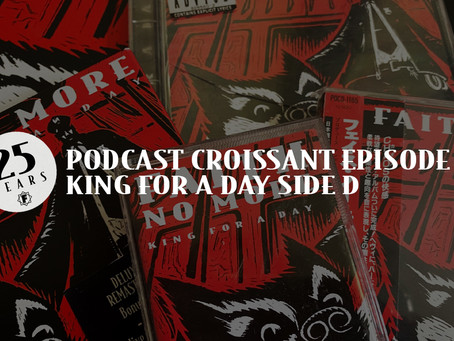 Podcast Croissant | Episode 17 King For A Day D