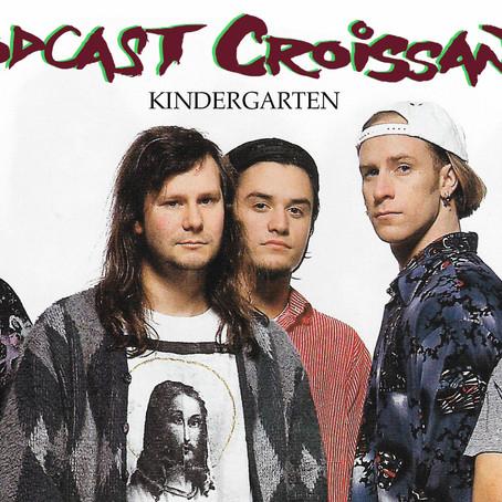 Podcast Croissant | Episode 30 - Kindergarten
