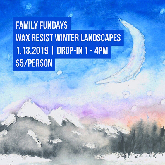 Family Fundays | Wax Resist Winter Landscapes