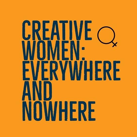 Creative Women: Everywhere and Nowhere