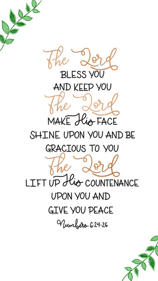 The Lord Bless You And Keep You -Numbers 6:24-26