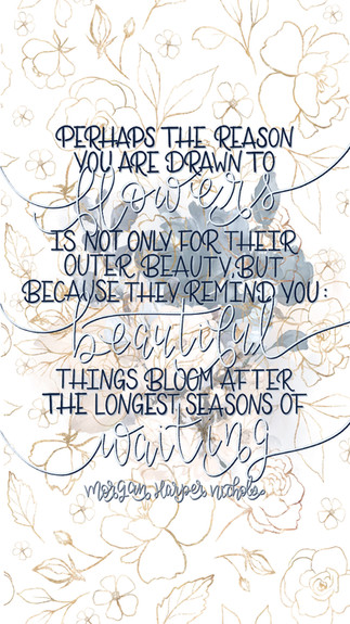 Beautiful Things Bloom After The Longest Season Of Waiting -Morgan Harper Nichols Quote