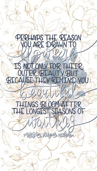 Beautiful Things Bloom After The Longest Season Of Waiting -Morgan Harper Nichols Quote