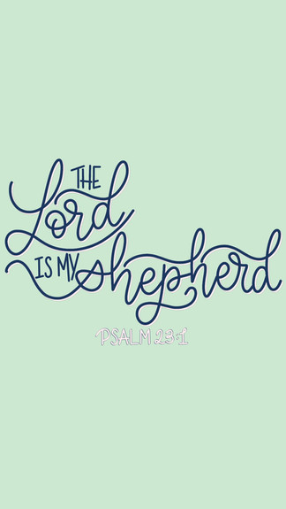The Lord Is My Shepherd -Psalm 23:1
